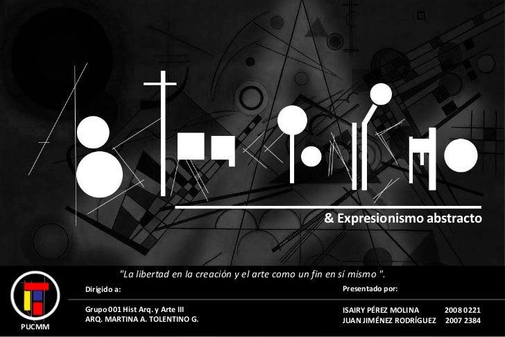 """& Expresionismo abstracto                  """"La libertad en la creación y el arte como un fin en sí mismo """".        Dirigid..."""