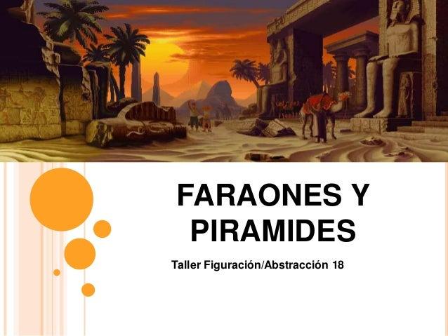 FARAONES Y PIRAMIDES Taller Figuración/Abstracción 18
