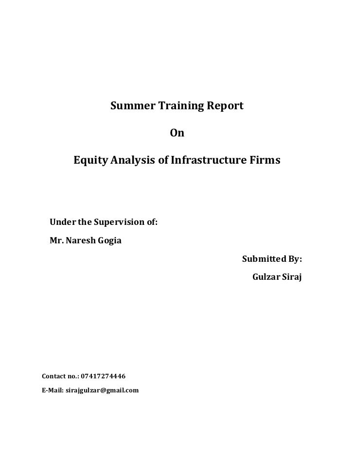 Summer Training Report<br />On<br />Equity Analysis of Infrastructure Firms<br />Under the Supervision of:<br />Mr. Naresh...