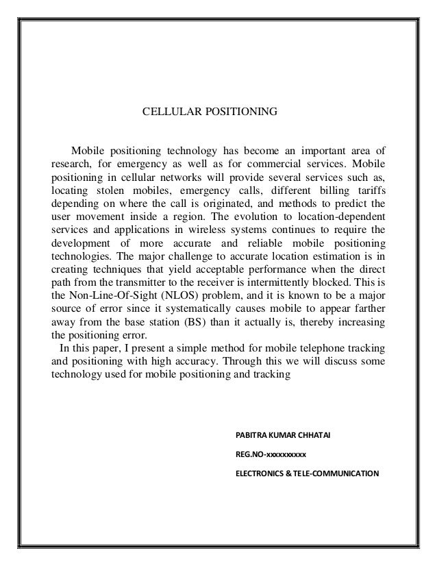 CELLULAR POSITIONING  Mobile positioning technology has become an important area of research, for emergency as well as for...