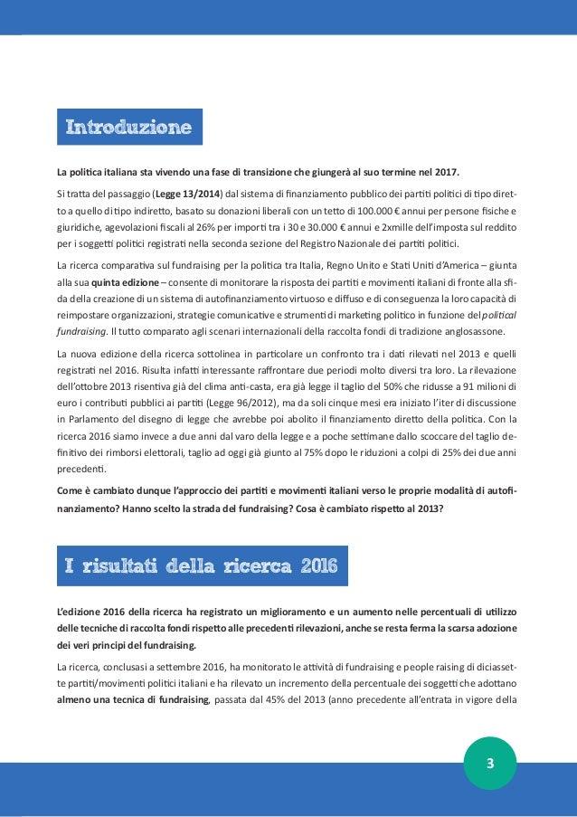 4 legge sull'abolizione del finanziamento pubblico diretto) al 100% del 2016 (ultimo anno prima del taglio de- finitivo de...