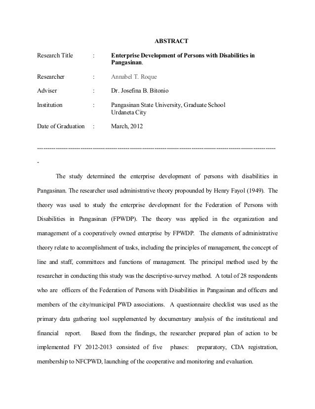 ABSTRACT Research Title : Enterprise Development of Persons with Disabilities in Pangasinan. Researcher : Annabel T. Roque...