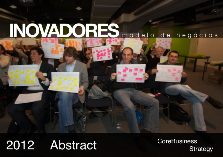 INOVADORES        modelo   de    negócios                           CoreBusiness2012   Abstract                      Strat...
