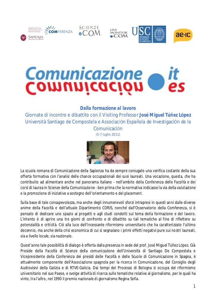 Dalla formazione al lavoro  Giornate di incontro e dibattito con il Visiting Professor José Miguel Túñez LÓpez  Università...