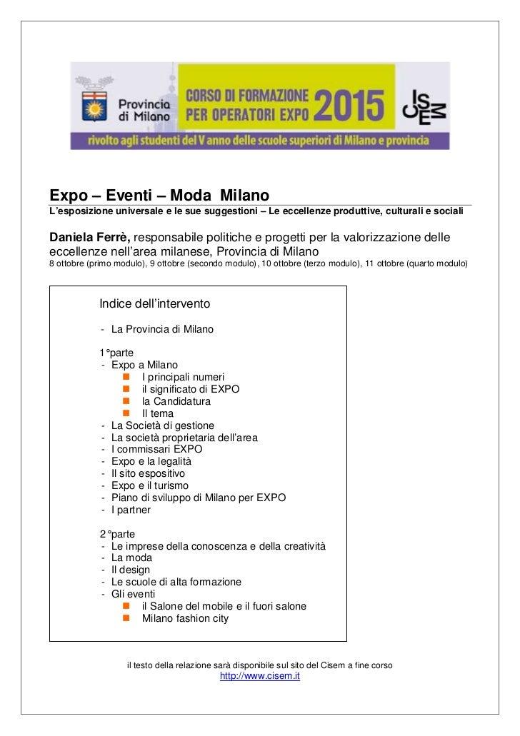 Expo – Eventi – Moda MilanoL'esposizione universale e le sue suggestioni – Le eccellenze produttive, culturali e socialiDa...