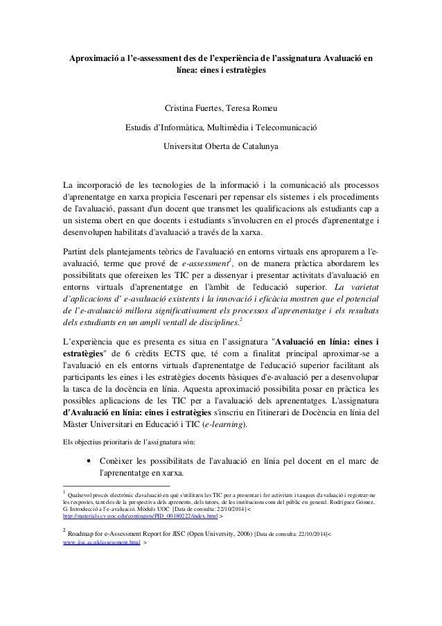 Aproximació a l'e-assessment des de l'experiència de l'assignatura Avaluació en línea: eines i estratègies Cristina Fuerte...