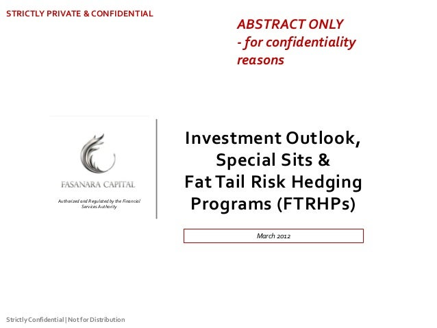 Investment Outlook, Special Sits & Fat Tail Risk Hedging Programs (FTRHPs) STRICTLY PRIVATE & CONFIDENTIAL Authorized and ...