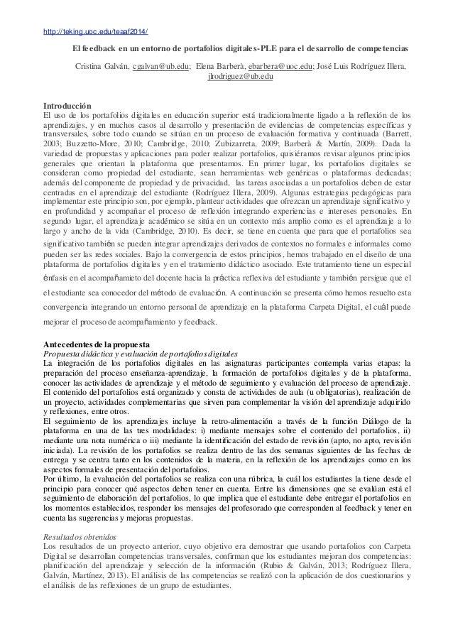 http://teking.uoc.edu/teaaf2014/ El feedback en un entorno de portafolios digitales-PLE para el desarrollo de competencias...