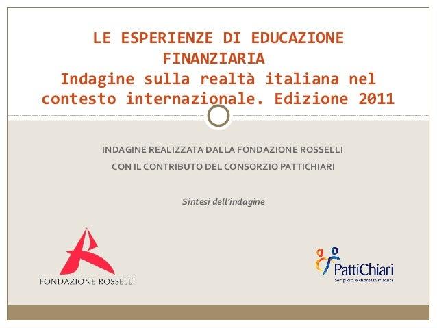 LE ESPERIENZE DI EDUCAZIONE              FINANZIARIA  Indagine sulla realtà italiana nelcontesto internazionale. Edizione ...