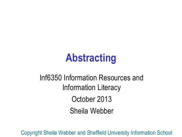 Abstracting Inf6350 Information Resources and Information Literacy October 2013 Sheila Webber Copyright Sheila Webber and ...