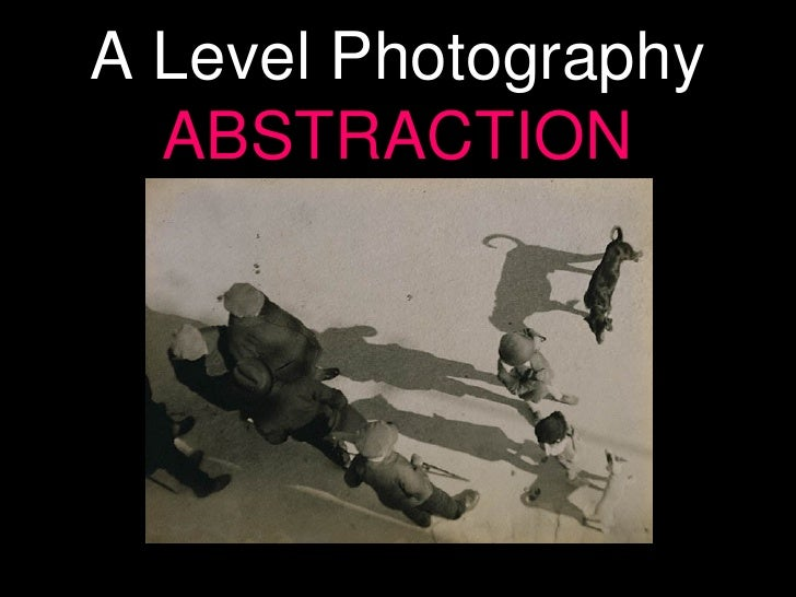A Level Photography ABSTRACTION