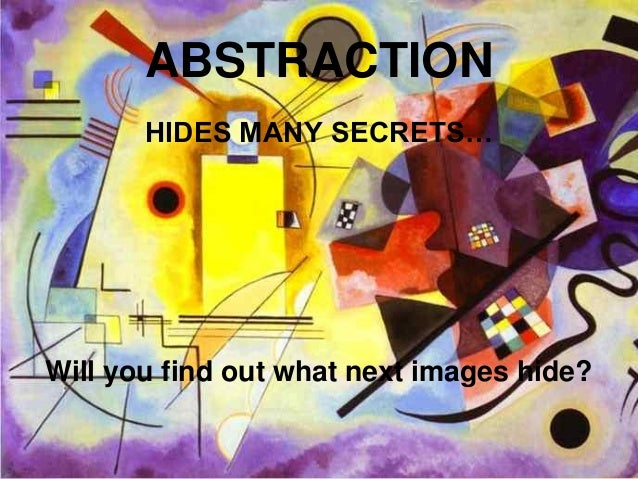ABSTRACTION       HIDES MANY SECRETS…Will you find out what next images hide?