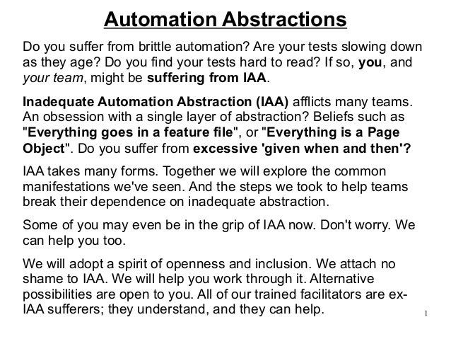 1  Automation Abstractions  Do you suffer from brittle automation? Are your tests slowing down  as they age? Do you find y...