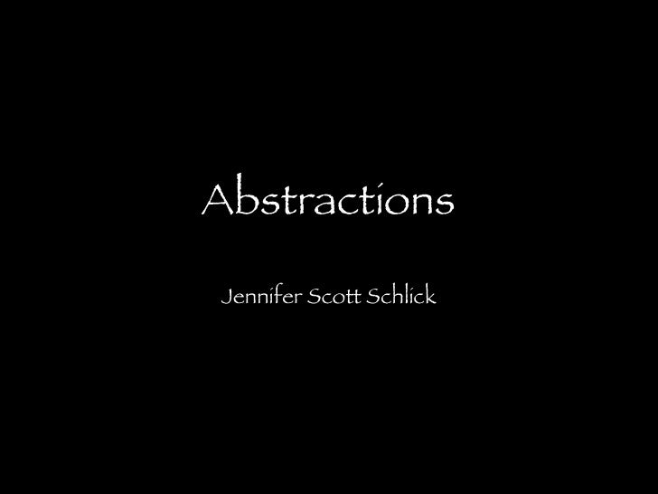 Abstractions Jennifer Scott Schlick
