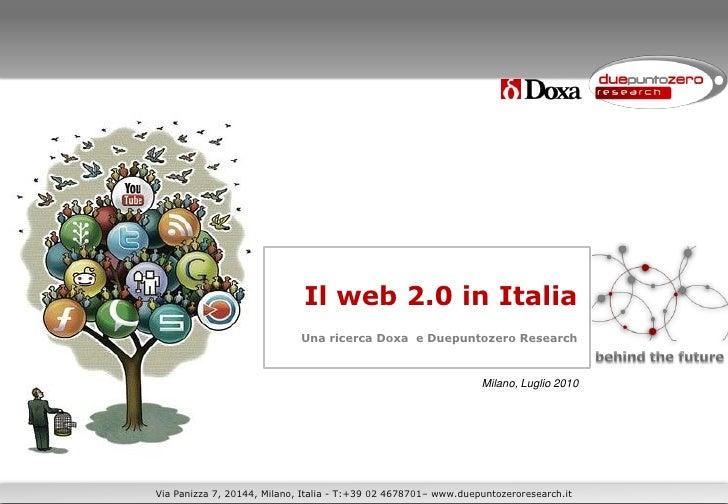 Il web 2.0 in Italia                              Una ricerca Doxa e Duepuntozero Research                                ...