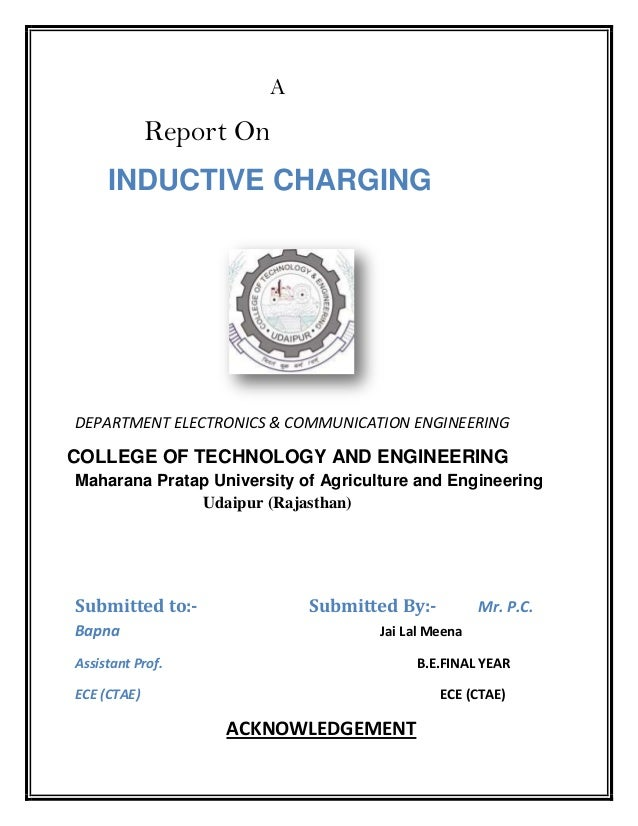 AReport OnINDUCTIVE CHARGINGDEPARTMENT ELECTRONICS & COMMUNICATION ENGINEERINGCOLLEGE OF TECHNOLOGY AND ENGINEERINGMaharan...