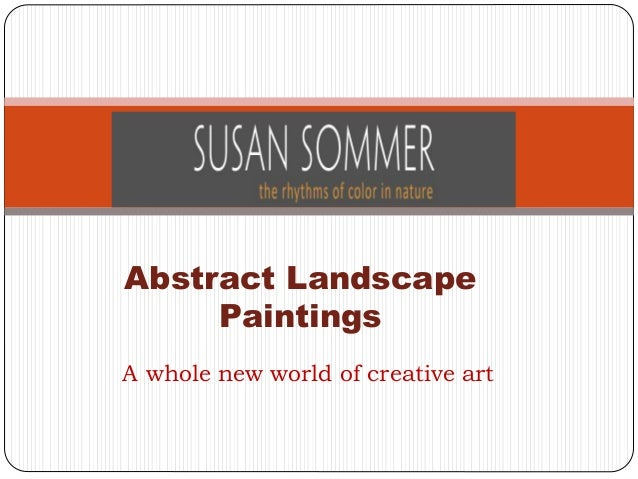 A whole new world of creative art Abstract Landscape Paintings