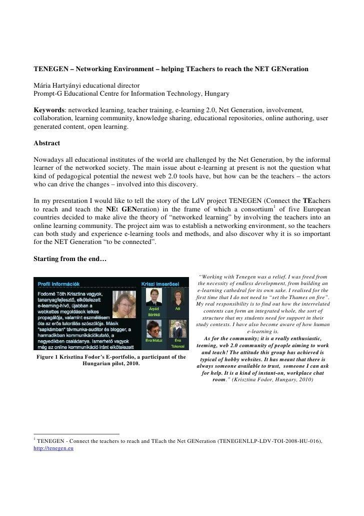TENEGEN – Networking Environment – helping TEachers to reach the NET GENerationMária Hartyányi educational directorPrompt-...