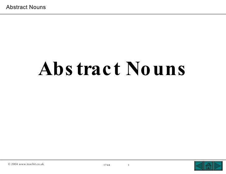 Abstract Nouns                         Abs trac t No uns    © 2004 www.teachit.co.uk   1744   1