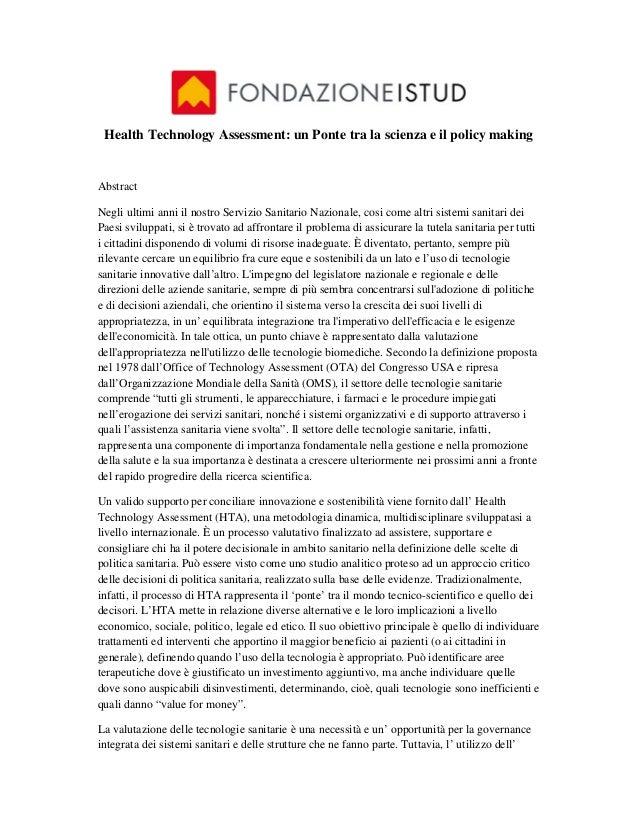 Health Technology Assessment: un Ponte tra la scienza e il policy makingAbstractNegli ultimi anni il nostro Servizio Sanit...