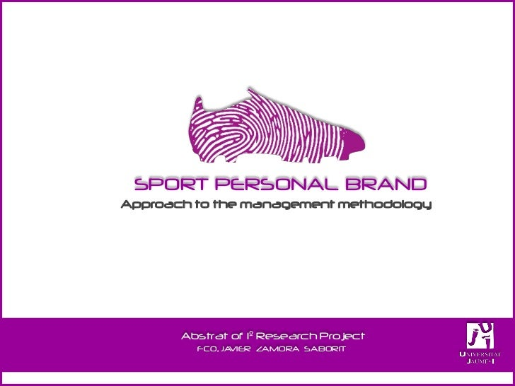SPORT PERSONAL BRANDApproach to the management methodology       Abstrat of 1º Research Project         FCO, JAVIER ZAMORA...