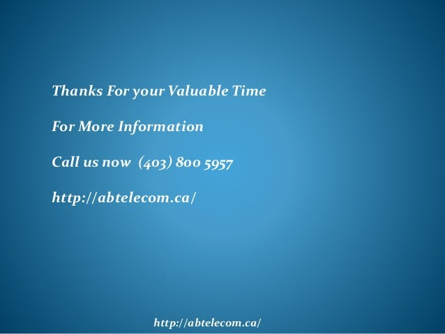 http://abtelecom.ca/ Thanks For your Valuable Time For More Information Call us now (403) 800 5957 http://abtelecom.ca/