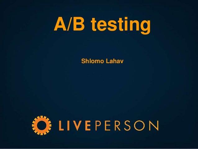 A/B testing Shlomo Lahav