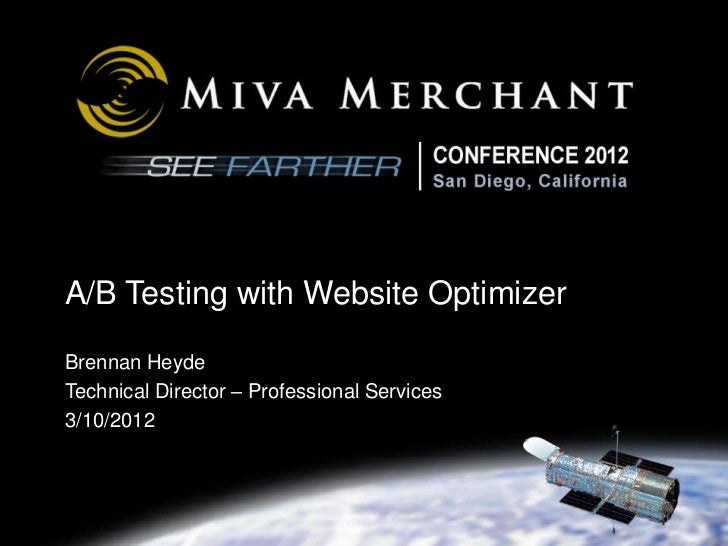 A/B Testing with Website OptimizerBrennan HeydeTechnical Director – Professional Services3/10/2012