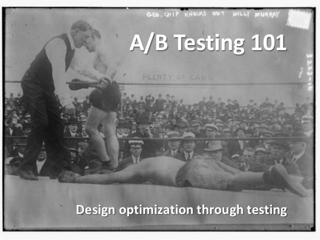 A/B Testing 101Design optimization through testing