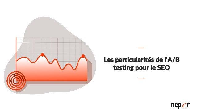 La durée du test Il faut attendre au moins la « fenêtre de crawl + deux semaines » En réalité, certains signaux mettent ju...