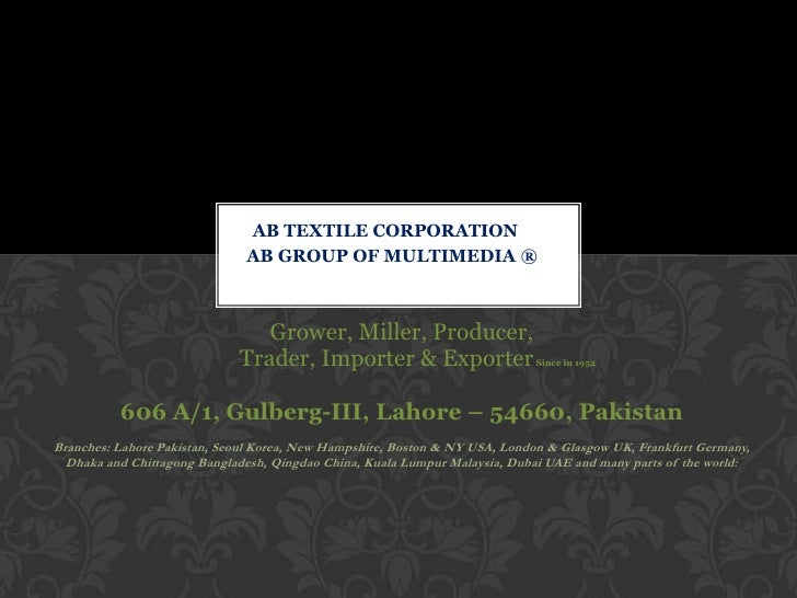 AB TEXTILE CORPORATION                              AB GROUP OF MULTIMEDIA ®                                Grower, Miller...