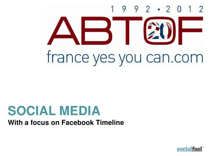 SOCIAL MEDIAWith a focus on Facebook Timeline
