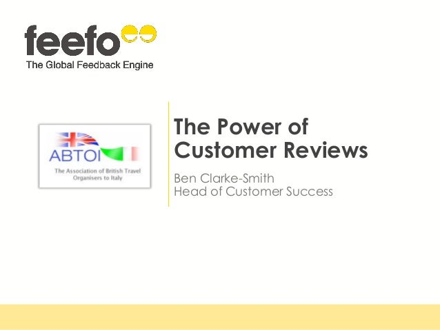 The Power of Customer Reviews Ben Clarke-Smith Head of Customer Success