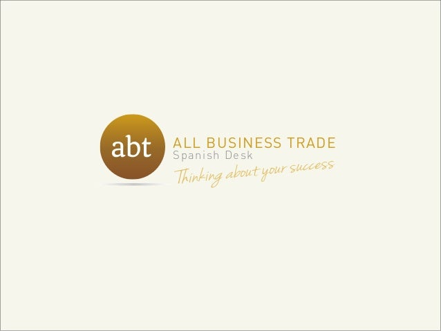 abt ALL BUSINESS TRADE Spanish Desk