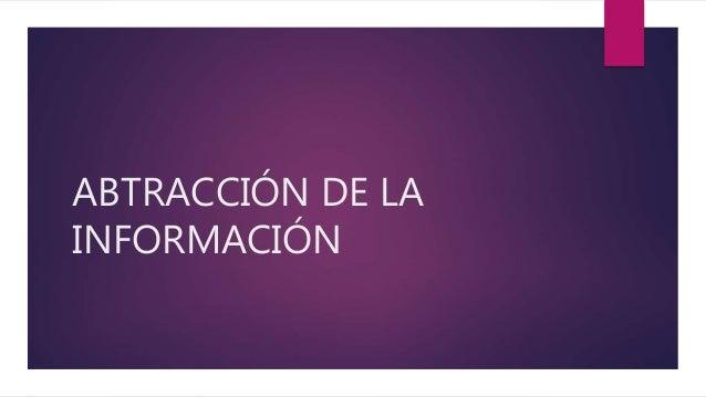 ABTRACCIÓN DE LA INFORMACIÓN