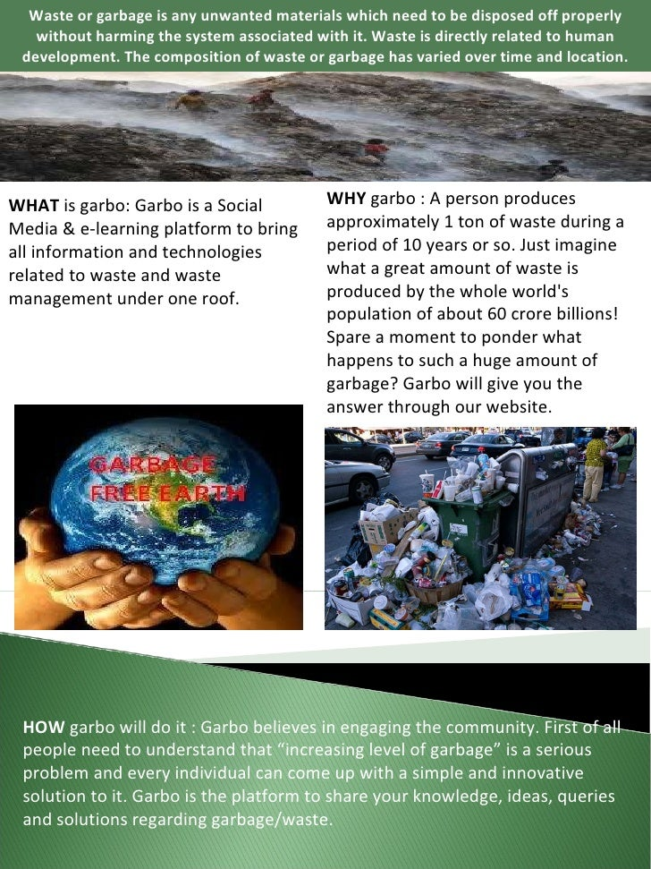 Waste or garbage is any unwanted materials which need to be disposed off properly without harming the system associated wi...