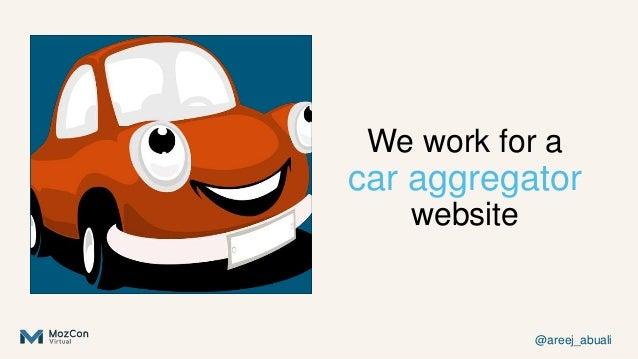@areej_abuali We work for a car aggregator website