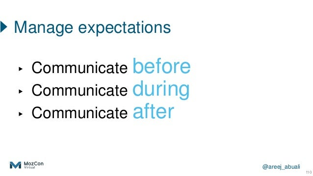 @areej_abuali ▸ Communicate before ▸ Communicate during ▸ Communicate after 110 Manage expectations