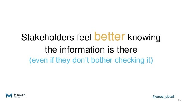 @areej_abuali Stakeholders feel better knowing the information is there (even if they don't bother checking it) 117
