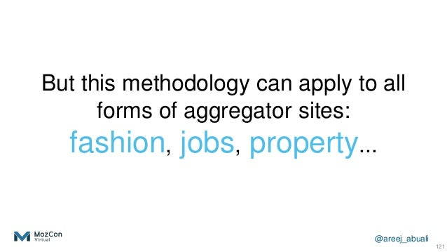 @areej_abuali But this methodology can apply to all forms of aggregator sites: fashion, jobs, property... 121