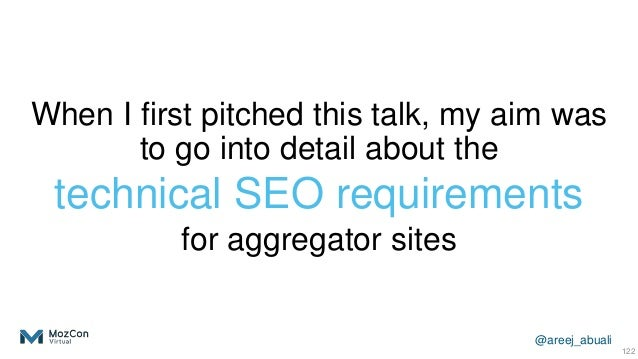 @areej_abuali When I first pitched this talk, my aim was to go into detail about the technical SEO requirements for aggreg...