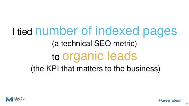 @areej_abuali I tied number of indexed pages (a technical SEO metric) to organic leads (the KPI that matters to the busine...