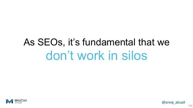 @areej_abuali As SEOs, it's fundamental that we don't work in silos 136