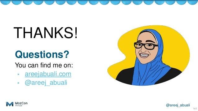 @areej_abuali 141 THANKS! Questions? You can find me on: ▸ areejabuali.com ▸ @areej_abuali