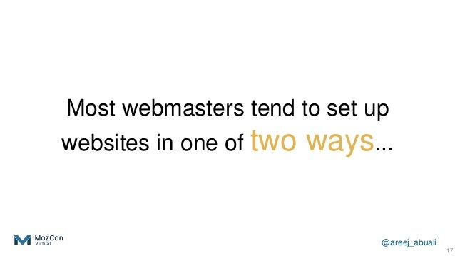 @areej_abuali Most webmasters tend to set up websites in one of two ways... 17