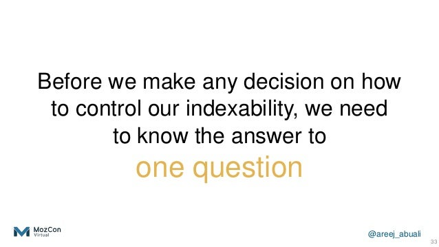 @areej_abuali Before we make any decision on how to control our indexability, we need to know the answer to one question 33
