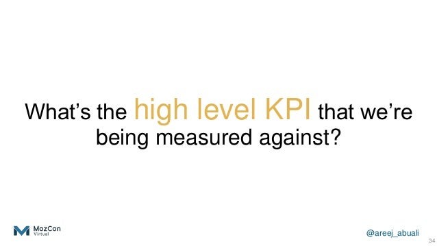 @areej_abuali What's the high level KPI that we're being measured against? 34
