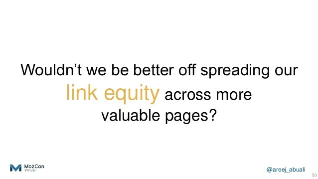 @areej_abuali Wouldn't we be better off spreading our link equity across more valuable pages? 50