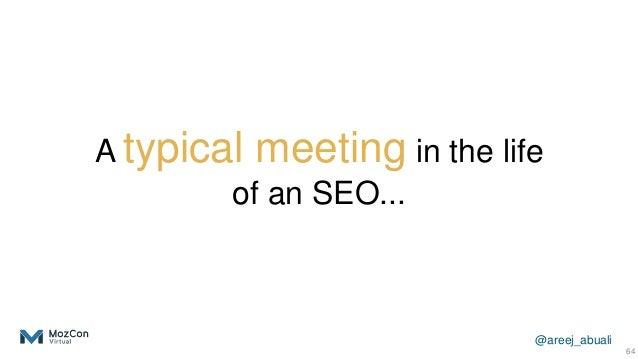 @areej_abuali A typical meeting in the life of an SEO... 64