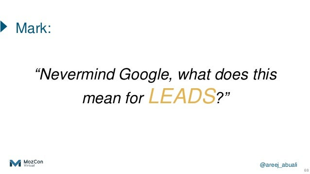 """@areej_abuali """"Nevermind Google, what does this mean for LEADS?"""" 68 Mark:"""